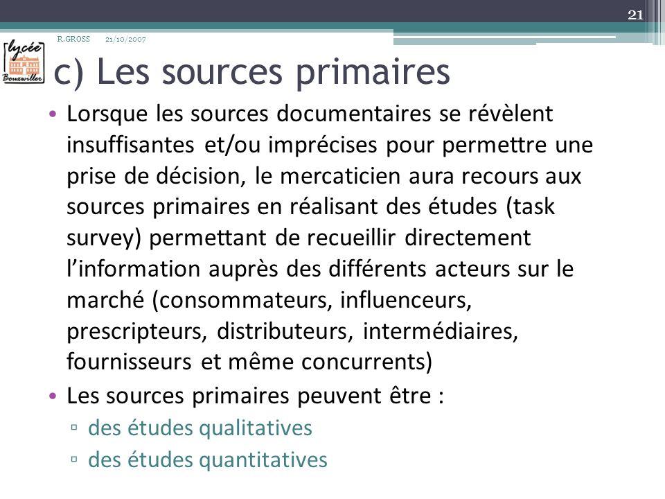 c) Les sources primaires Lorsque les sources documentaires se révèlent insuffisantes et/ou imprécises pour permettre une prise de décision, le mercati