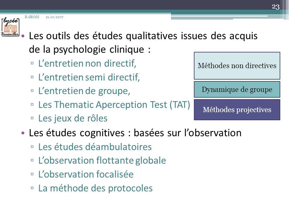 Les outils des études qualitatives issues des acquis de la psychologie clinique : Lentretien non directif, Lentretien semi directif, Lentretien de gro