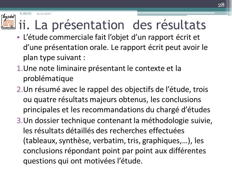 ii. La présentation des résultats Létude commerciale fait lobjet dun rapport écrit et dune présentation orale. Le rapport écrit peut avoir le plan typ