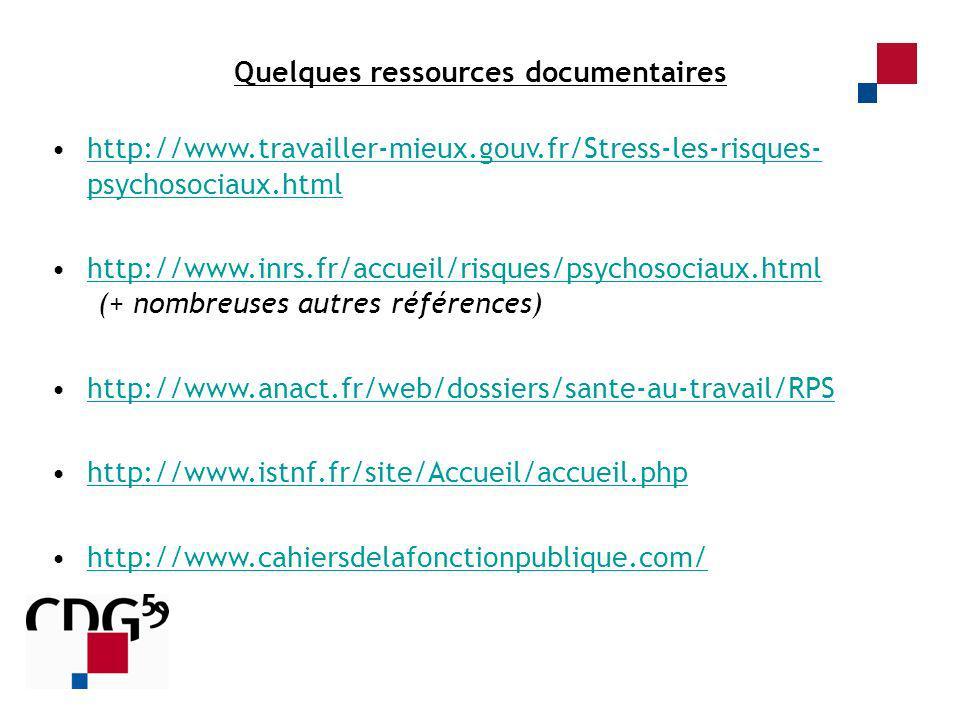 Quelques ressources documentaires http://www.travailler-mieux.gouv.fr/Stress-les-risques- psychosociaux.htmlhttp://www.travailler-mieux.gouv.fr/Stress