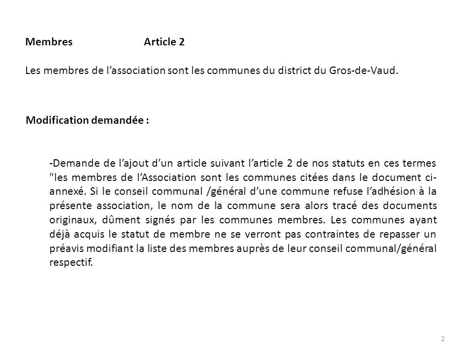 Membres Article 2 Les membres de lassociation sont les communes du district du Gros-de-Vaud.