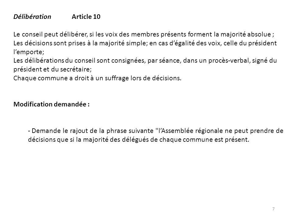 DélibérationArticle 10 Le conseil peut délibérer, si les voix des membres présents forment la majorité absolue ; Les décisions sont prises à la majori