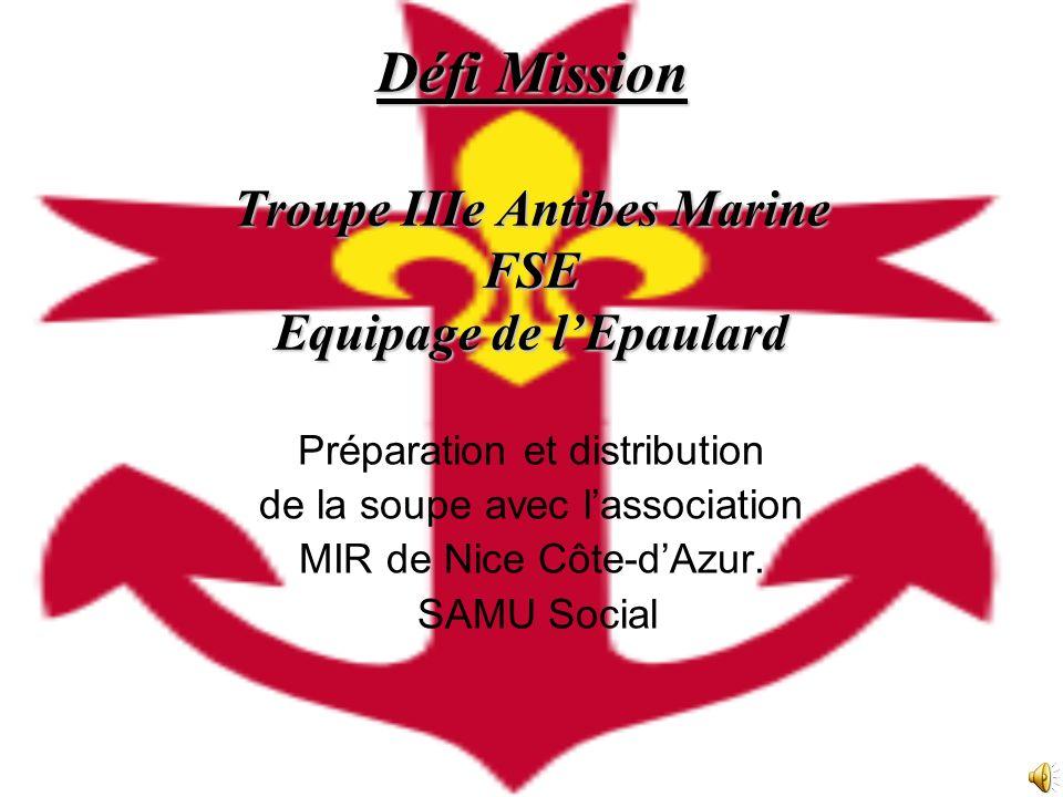Défi Mission Troupe IIIe Antibes Marine FSE Equipage de lEpaulard Préparation et distribution de la soupe avec lassociation MIR de Nice Côte-dAzur.