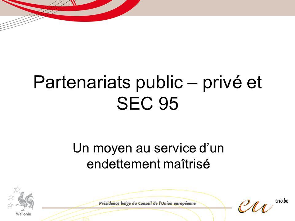 Partenariats public – privé et SEC 95 Un moyen au service dun endettement maîtrisé