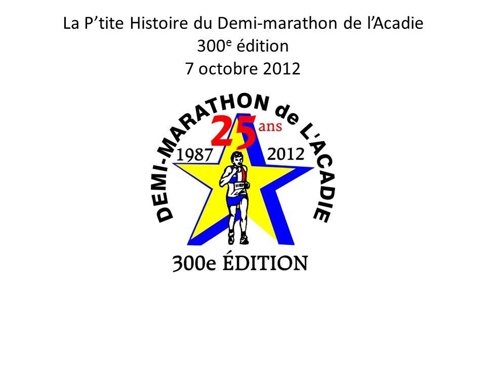 La Ptite Histoire du Demi-marathon de lAcadie 300 e édition 7 octobre 2012