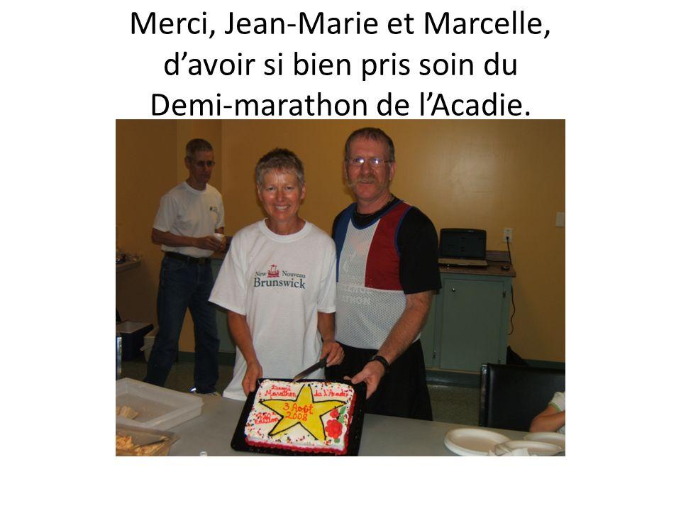 Merci, Jean-Marie et Marcelle, davoir si bien pris soin du Demi-marathon de lAcadie.