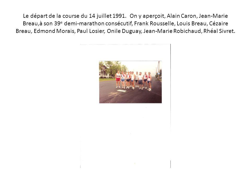 Le départ de la course du 14 juillet 1991. On y aperçoit, Alain Caron, Jean-Marie Breau,à son 39 e demi-marathon consécutif, Frank Rousselle, Louis Br