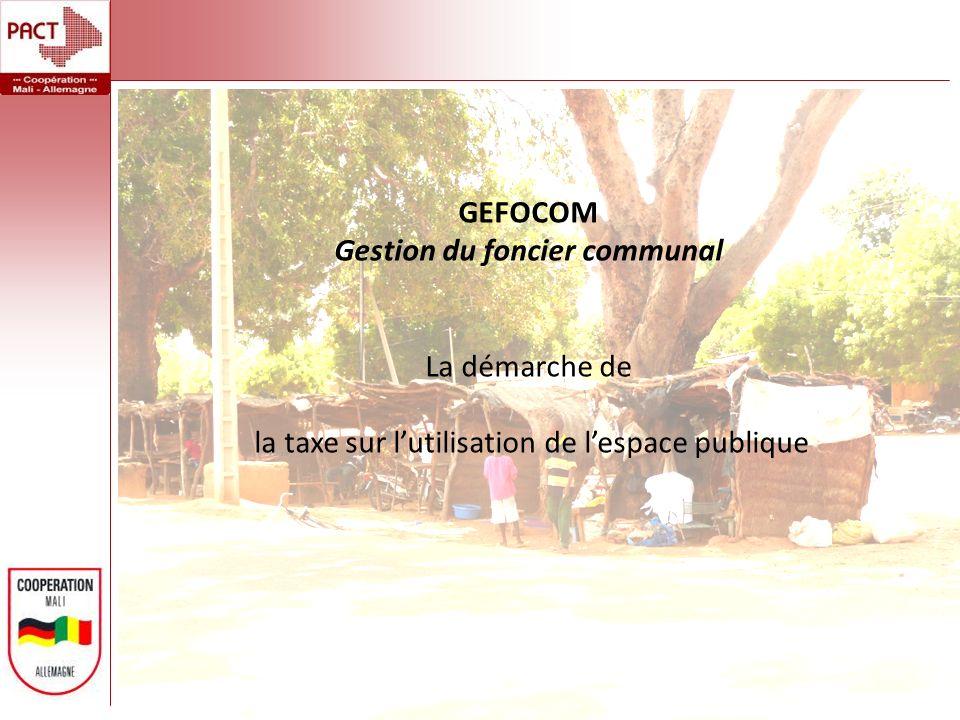 GEFOCOM Gestion du foncier communal La démarche de la taxe sur lutilisation de lespace publique