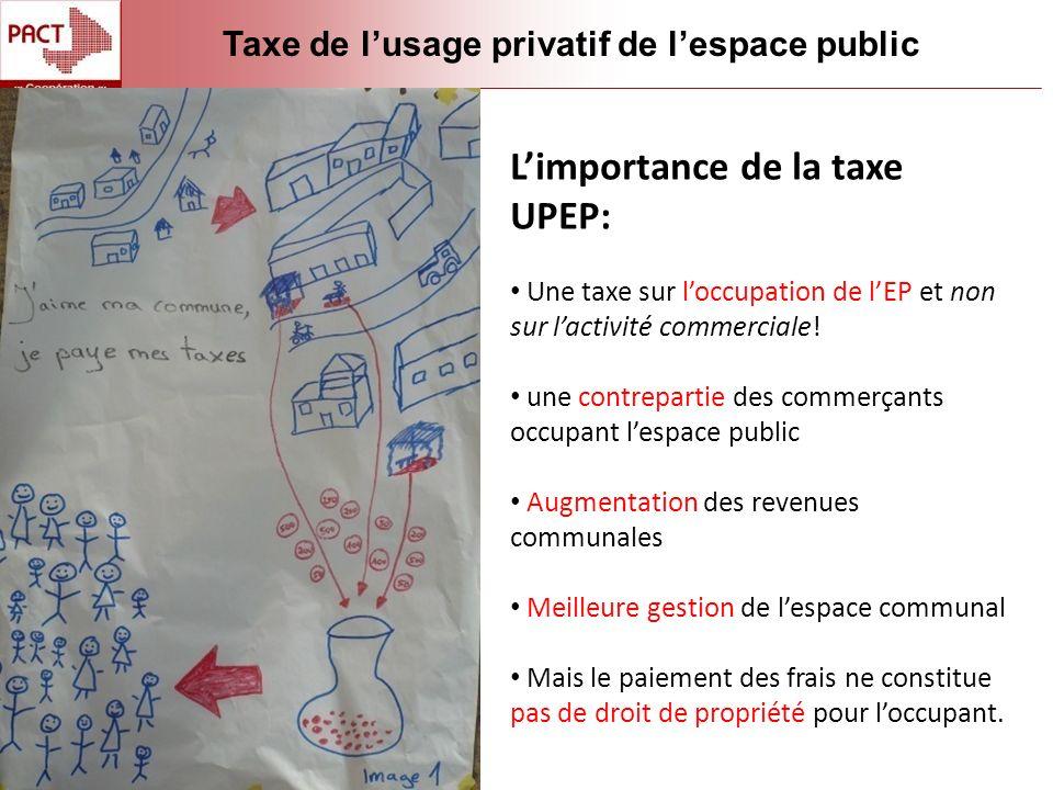 Limportance de la taxe UPEP: Une taxe sur loccupation de lEP et non sur lactivité commerciale.