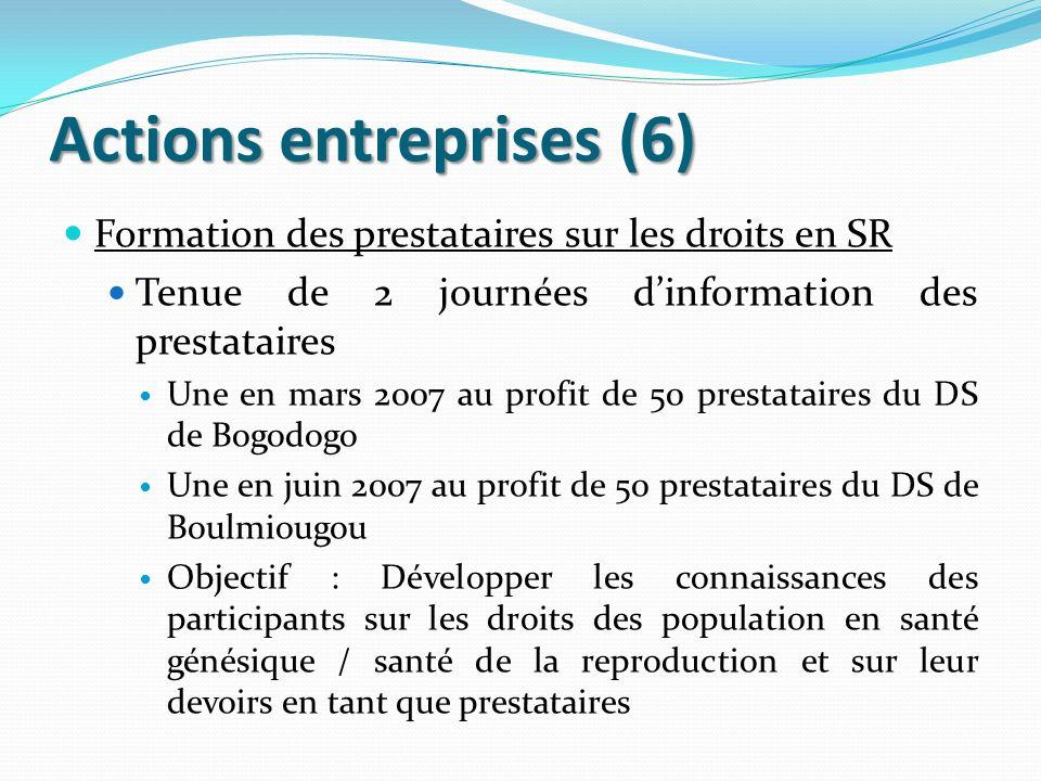 Actions entreprises (6) Formation des prestataires sur les droits en SR Tenue de 2 journées dinformation des prestataires Une en mars 2007 au profit d