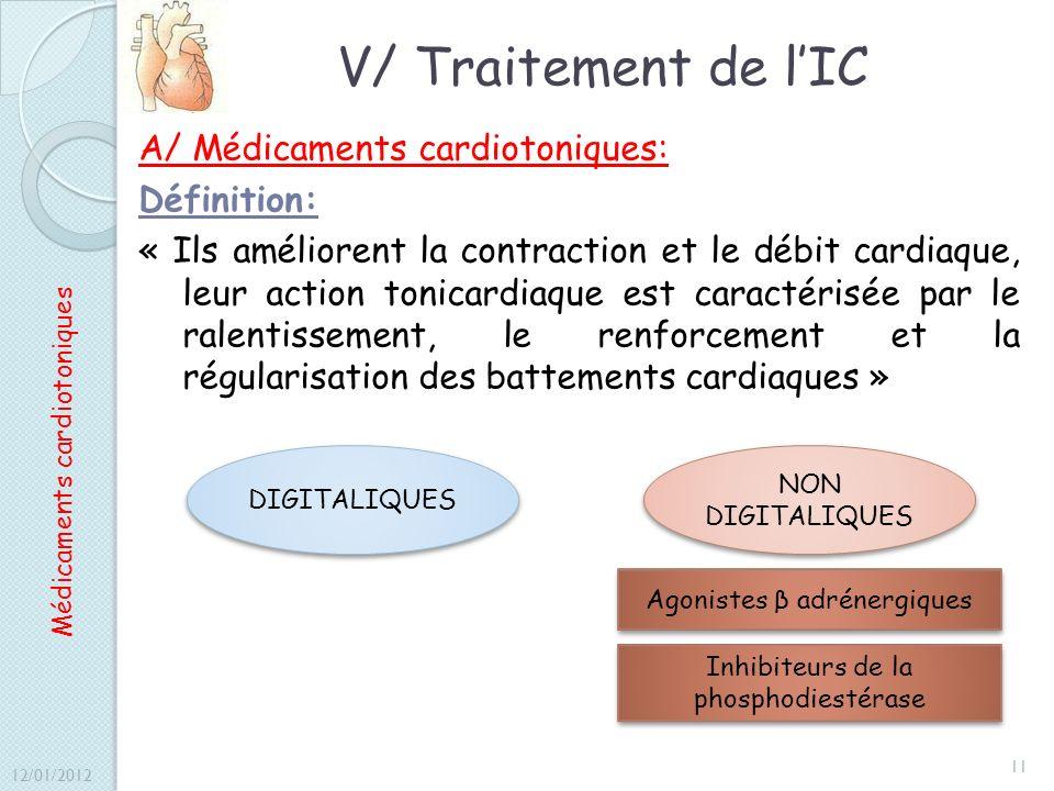 V/ Traitement de lIC A/ Médicaments cardiotoniques: Définition: « Ils améliorent la contraction et le débit cardiaque, leur action tonicardiaque est c