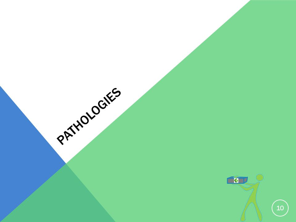PATHOLOGIES 10