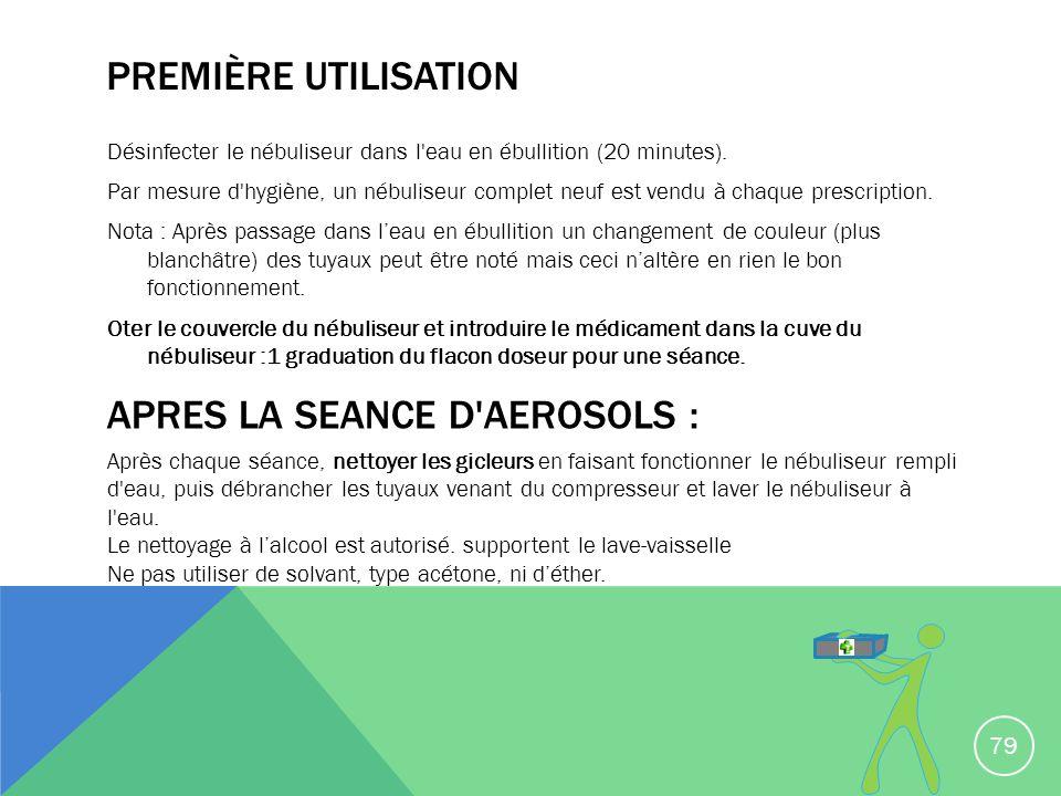 PREMIÈRE UTILISATION Désinfecter le nébuliseur dans l'eau en ébullition (20 minutes). Par mesure d'hygiène, un nébuliseur complet neuf est vendu à cha