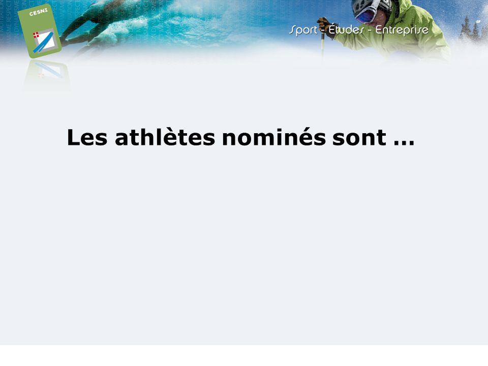 Les athlètes nominés sont …