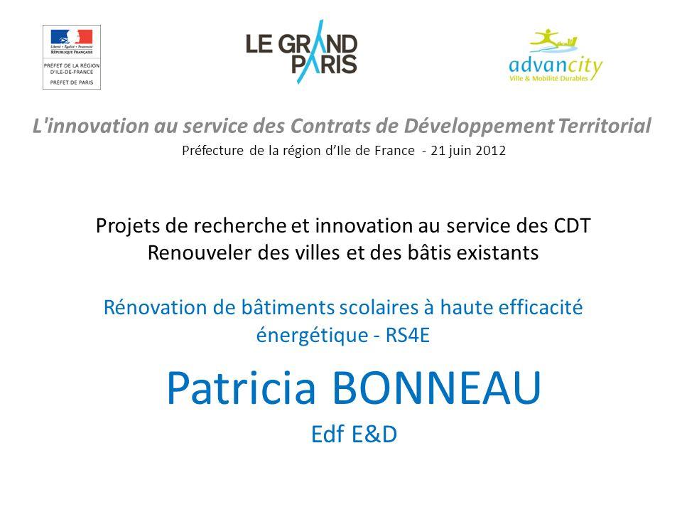 L'innovation au service des Contrats de Développement Territorial Préfecture de la région dIle de France - 21 juin 2012 Patricia BONNEAU Edf E&D Proje