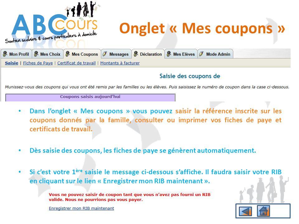 Dans longlet « Mes coupons » vous pouvez saisir la référence inscrite sur les coupons donnés par la famille, consulter ou imprimer vos fiches de paye