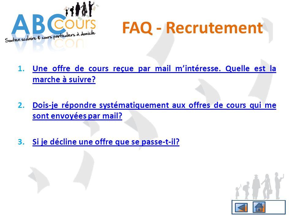 FAQ - Recrutement 1.Une offre de cours reçue par mail mintéresse. Quelle est la marche à suivre?Une offre de cours reçue par mail mintéresse. Quelle e