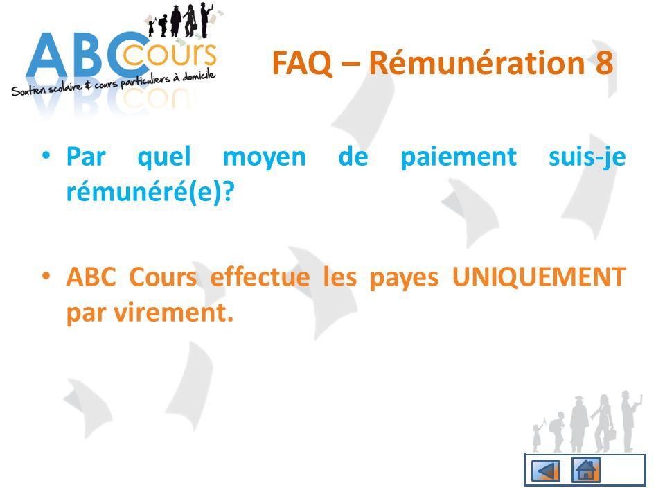 Par quel moyen de paiement suis-je rémunéré(e)? ABC Cours effectue les payes UNIQUEMENT par virement. FAQ – Rémunération 8