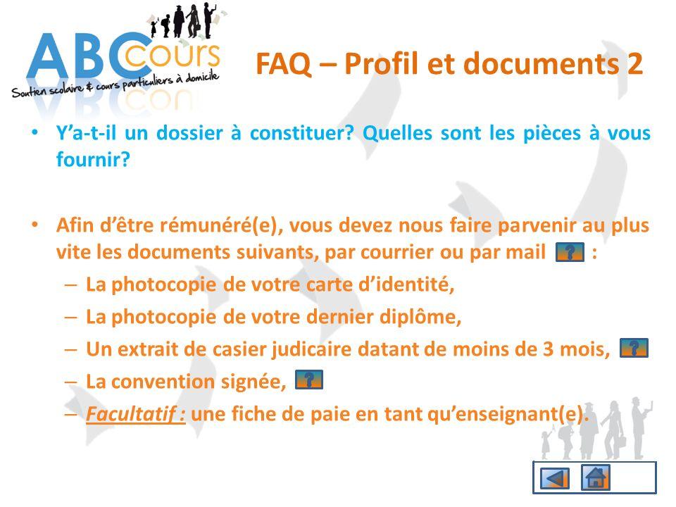FAQ – Profil et documents 2 Ya-t-il un dossier à constituer? Quelles sont les pièces à vous fournir? Afin dêtre rémunéré(e), vous devez nous faire par