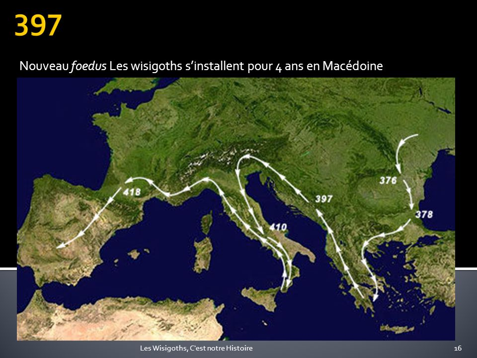 Nouveau foedus Les wisigoths sinstallent pour 4 ans en Macédoine 16Les Wisigoths, C'est notre Histoire