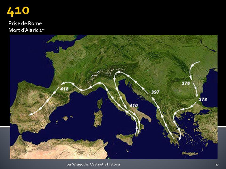 17Les Wisigoths, C'est notre Histoire Prise de Rome Mort dAlaric 1 er