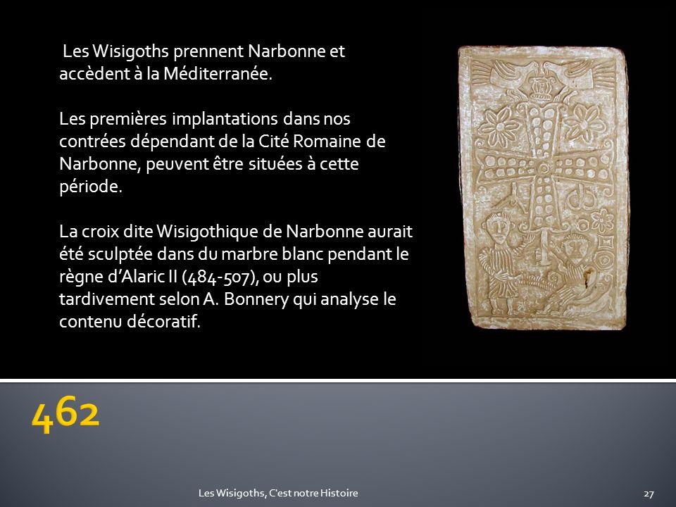 Les Wisigoths prennent Narbonne et accèdent à la Méditerranée. Les premières implantations dans nos contrées dépendant de la Cité Romaine de Narbonne,