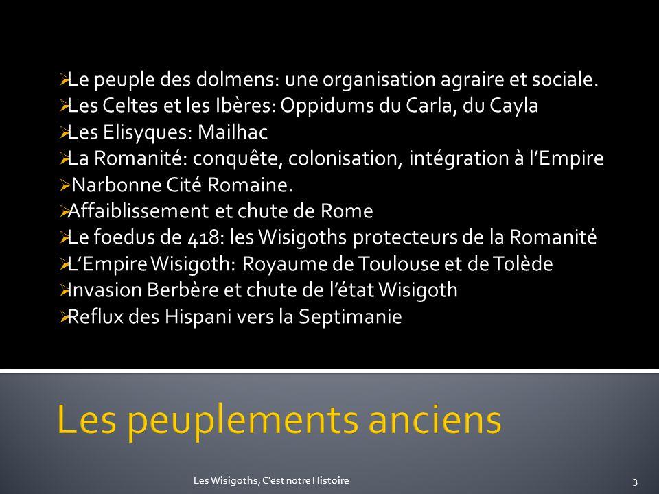 Le peuple des dolmens: une organisation agraire et sociale. Les Celtes et les Ibères: Oppidums du Carla, du Cayla Les Elisyques: Mailhac La Romanité: