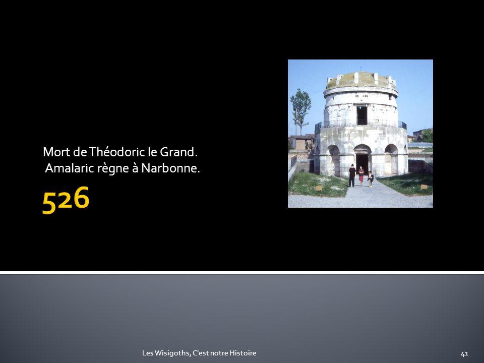 Mort de Théodoric le Grand. Amalaric règne à Narbonne. 41Les Wisigoths, C'est notre Histoire