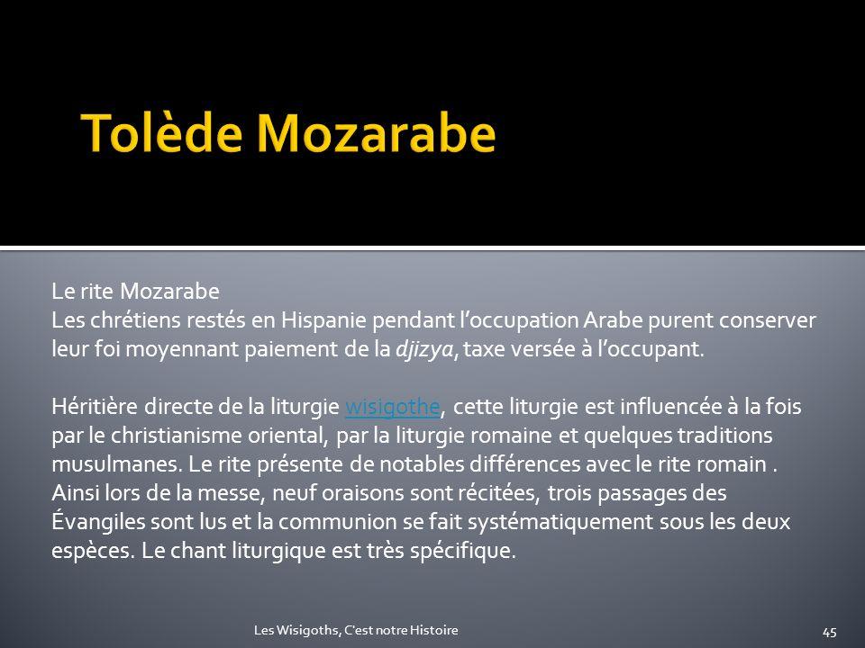 Le rite Mozarabe Les chrétiens restés en Hispanie pendant loccupation Arabe purent conserver leur foi moyennant paiement de la djizya, taxe versée à l