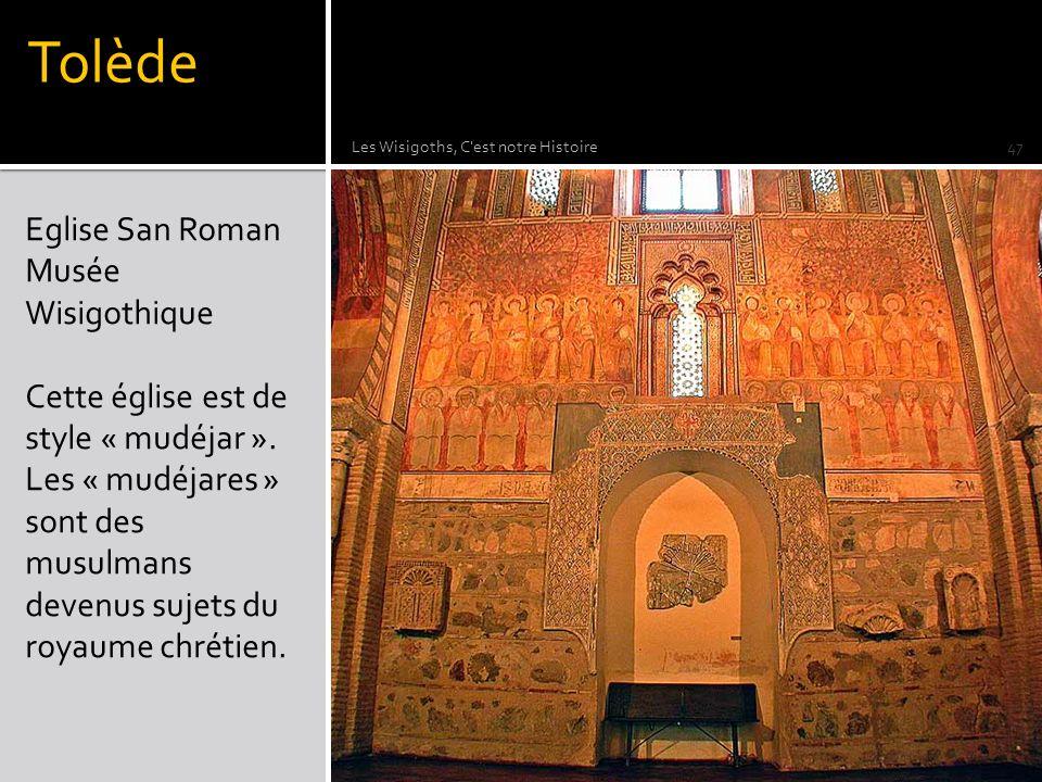 Tolède Eglise San Roman Musée Wisigothique Cette église est de style « mudéjar ». Les « mudéjares » sont des musulmans devenus sujets du royaume chrét