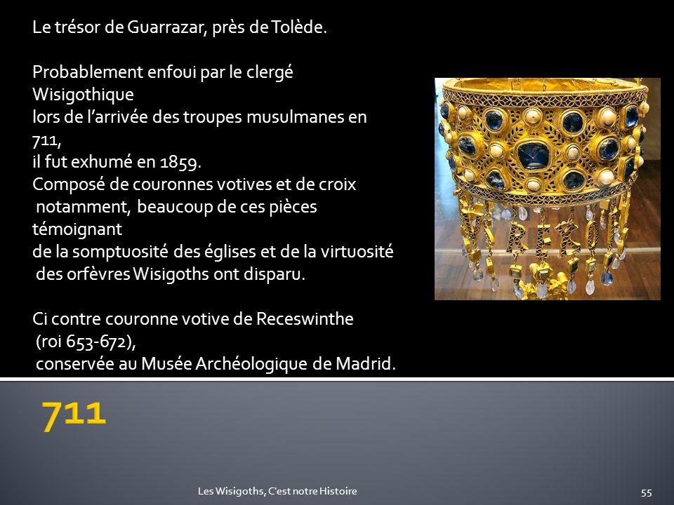 Le trésor de Guarrazar, près de Tolède. Probablement enfoui par le clergé Wisigothique lors de larrivée des troupes musulmanes en 711, il fut exhumé e