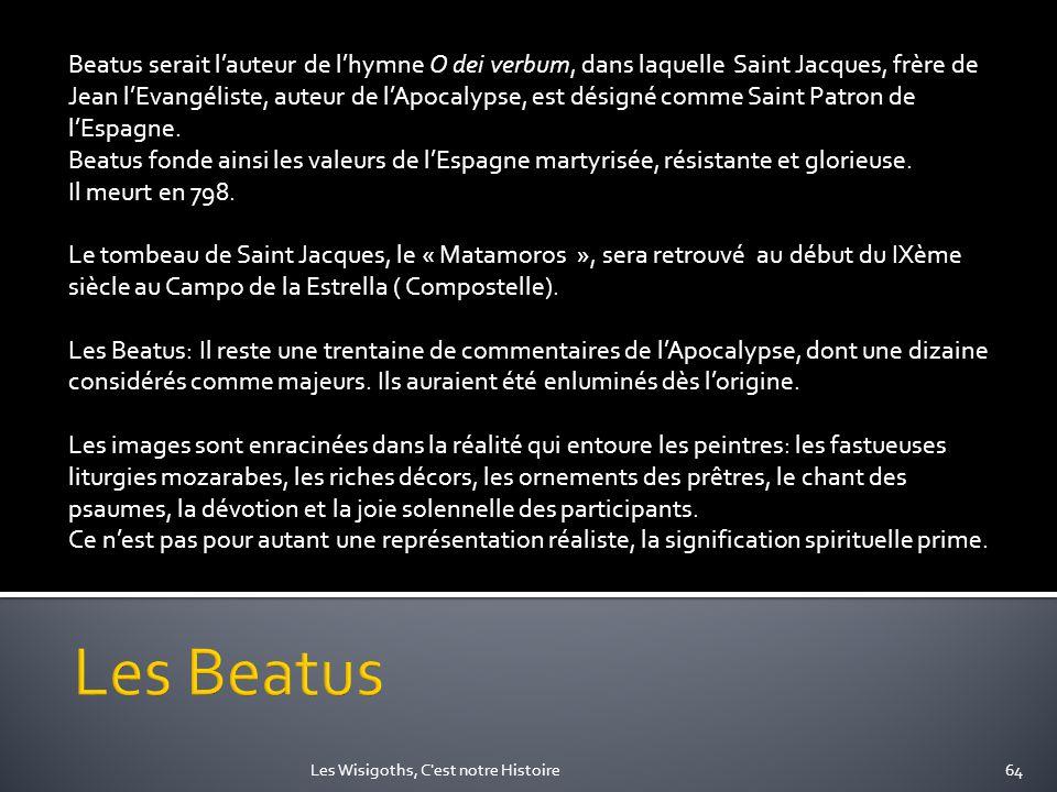 Beatus serait lauteur de lhymne O dei verbum, dans laquelle Saint Jacques, frère de Jean lEvangéliste, auteur de lApocalypse, est désigné comme Saint