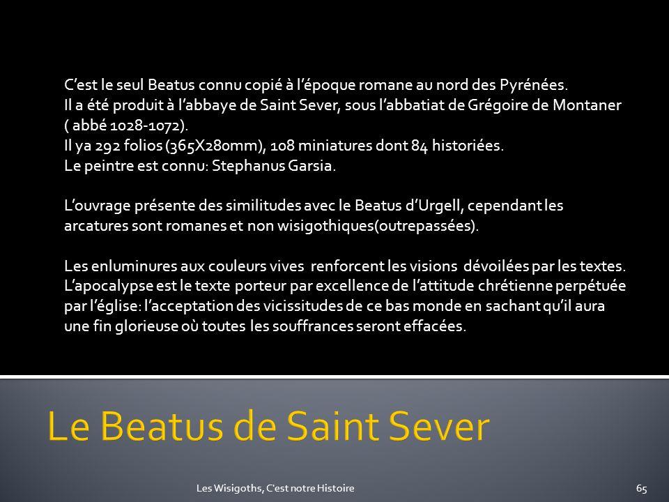 Cest le seul Beatus connu copié à lépoque romane au nord des Pyrénées. Il a été produit à labbaye de Saint Sever, sous labbatiat de Grégoire de Montan