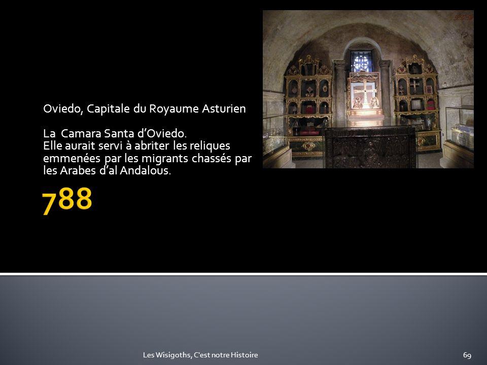 Oviedo, Capitale du Royaume Asturien La Camara Santa dOviedo. Elle aurait servi à abriter les reliques emmenées par les migrants chassés par les Arabe