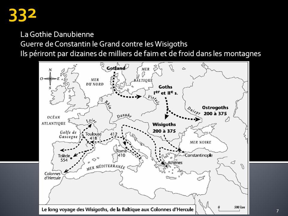 La Gothie Danubienne Guerre de Constantin le Grand contre les Wisigoths Ils périront par dizaines de milliers de faim et de froid dans les montagnes 7