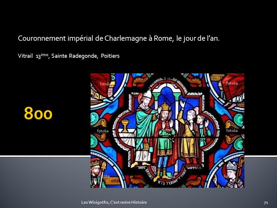 Couronnement impérial de Charlemagne à Rome, le jour de lan. Vitrail 13 ème, Sainte Radegonde, Poitiers 71Les Wisigoths, C'est notre Histoire