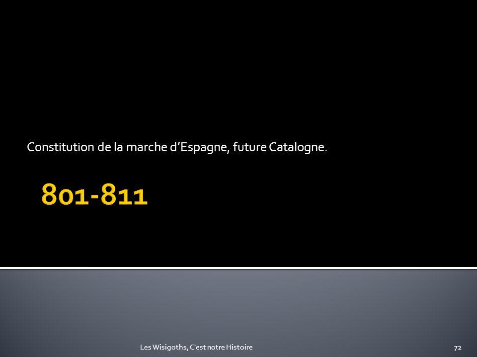 Constitution de la marche dEspagne, future Catalogne. 72Les Wisigoths, C'est notre Histoire