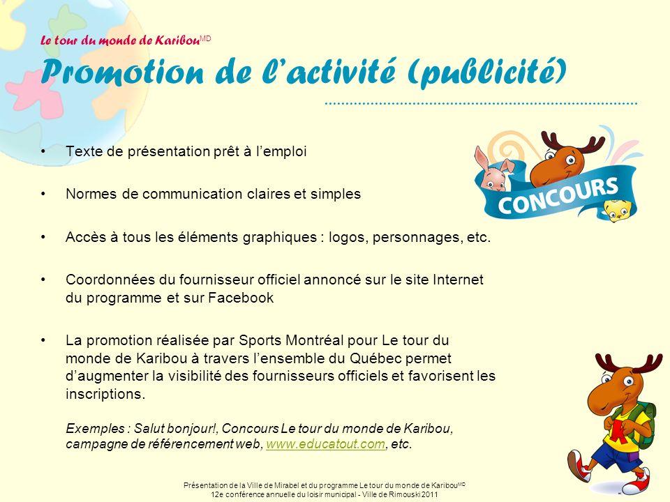 Le tour du monde de Karibou MD Promotion de lactivité (publicité) Présentation de la Ville de Mirabel et du programme Le tour du monde de Karibou MD 1