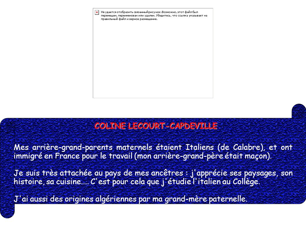 COLINE LECOURT-CAPDEVILLE Mes arrière-grand-parents maternels étaient Italiens (de Calabre), et ont immigré en France pour le travail (mon arrière-gra