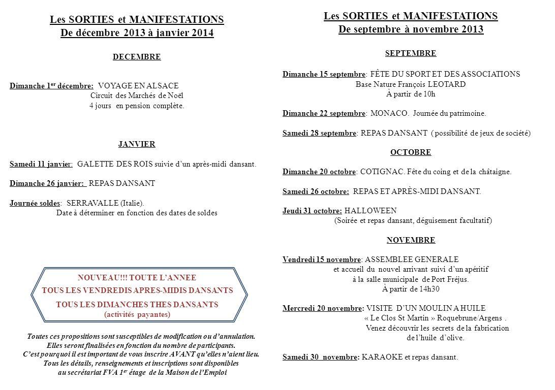 Les SORTIES et MANIFESTATIONS De septembre à novembre 2013 SEPTEMBRE Dimanche 15 septembre: FÊTE DU SPORT ET DES ASSOCIATIONS Base Nature François LEO
