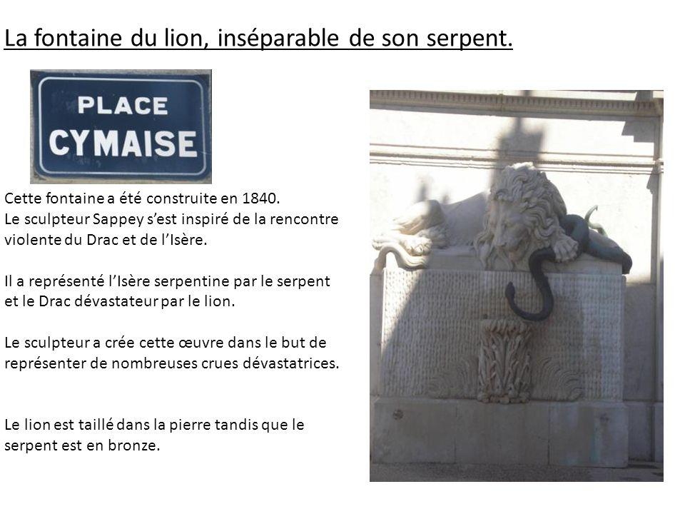 La fontaine du lion, inséparable de son serpent.Cette fontaine a été construite en 1840.