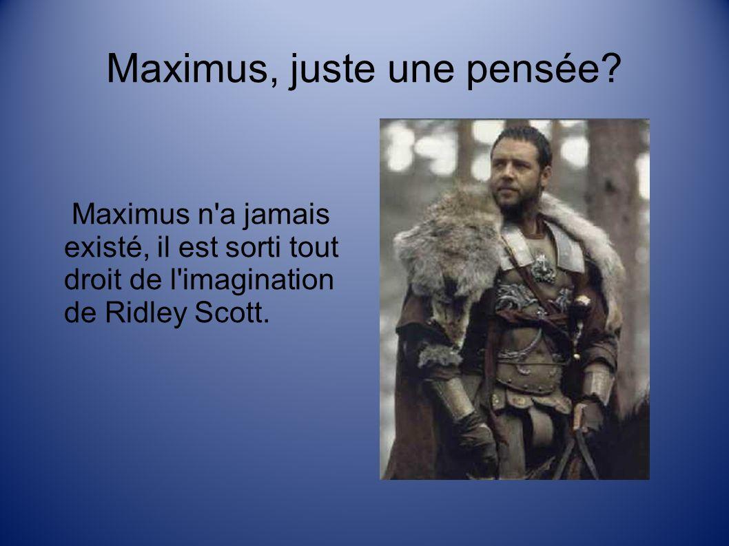 Maximus, juste une pensée.