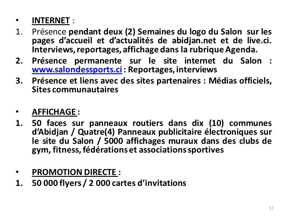 INTERNET : 1.Présence pendant deux (2) Semaines du logo du Salon sur les pages daccueil et dactualités de abidjan.net et de live.ci.