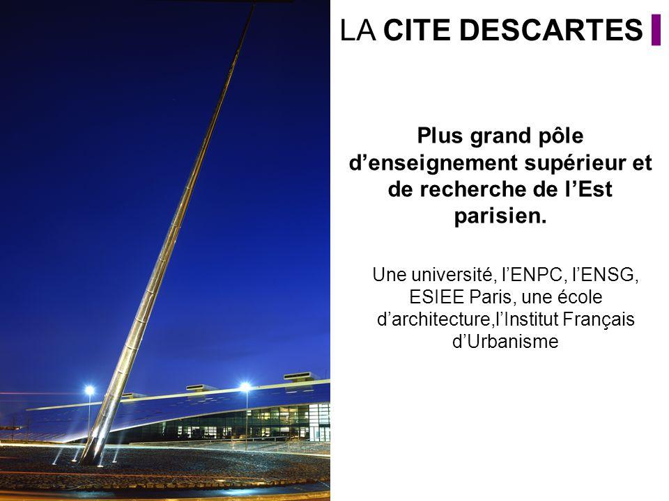 Plus grand pôle denseignement supérieur et de recherche de lEst parisien. Une université, lENPC, lENSG, ESIEE Paris, une école darchitecture,lInstitut