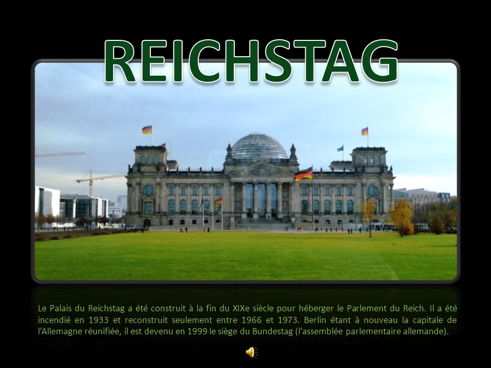 Le Palais du Reichstag a été construit à la fin du XIXe siècle pour héberger le Parlement du Reich. Il a été incendié en 1933 et reconstruit seulement