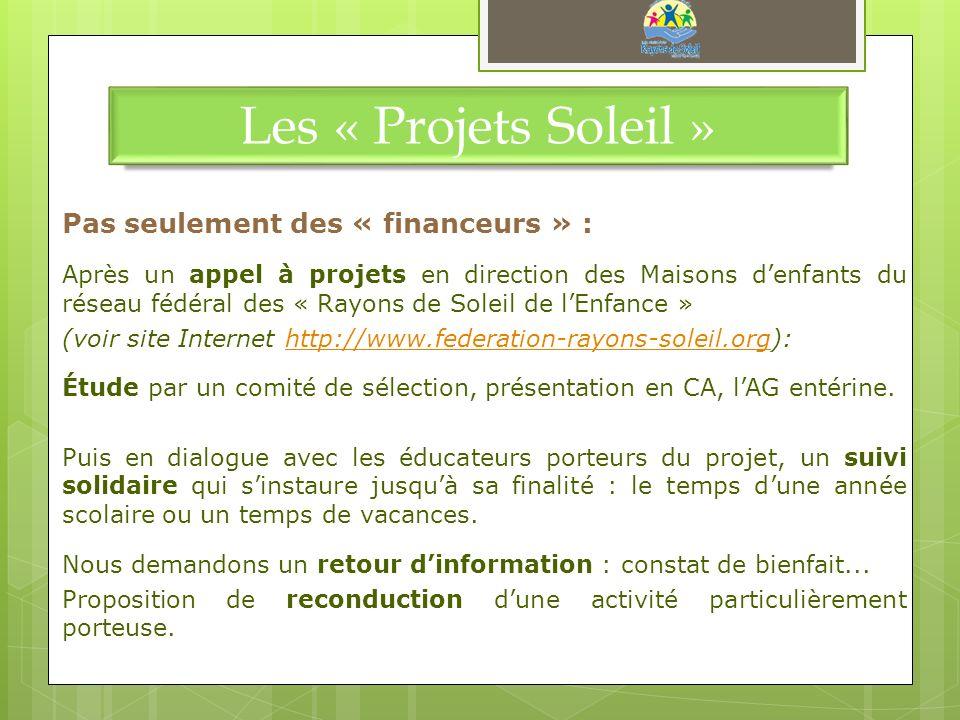 Les « Projets Soleil » Pas seulement des « financeurs » : Après un appel à projets en direction des Maisons denfants du réseau fédéral des « Rayons de