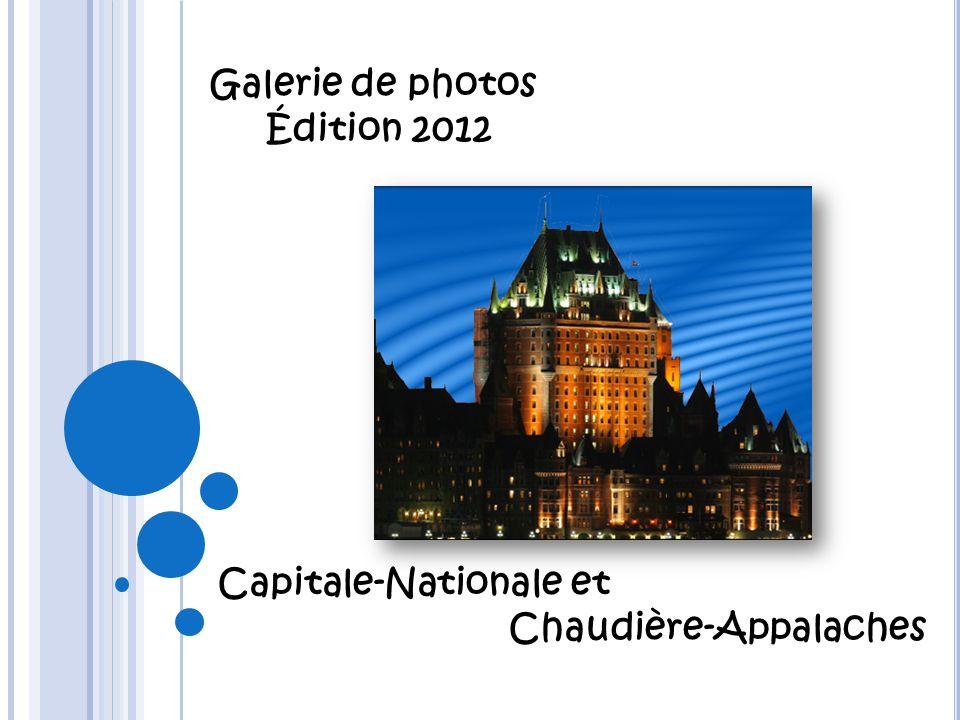 Galerie de photos Édition 2012 Capitale-Nationale et Chaudière-Appalaches