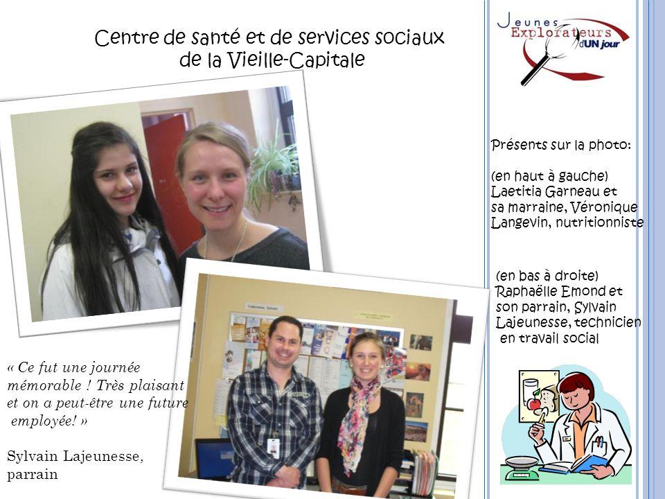 Centre de santé et de services sociaux de la Vieille-Capitale Présents sur la photo: (en haut à gauche) Laetitia Garneau et sa marraine, Véronique Lan