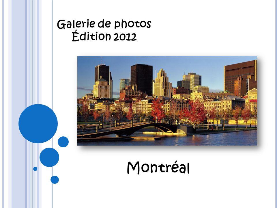 Galerie de photos Édition 2012 Montréal