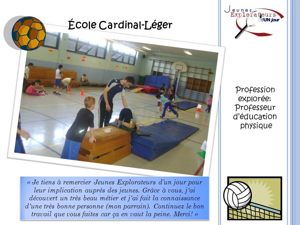 École Cardinal-Léger « Je tiens à remercier Jeunes Explorateurs dun jour pour leur implication auprès des jeunes. Grâce à vous, j'ai découvert un très